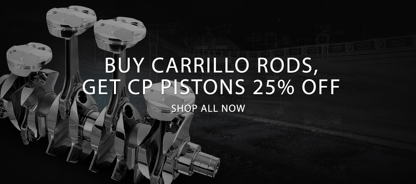 Buy Carrillo Rods, Get CP Pistons 25% Off